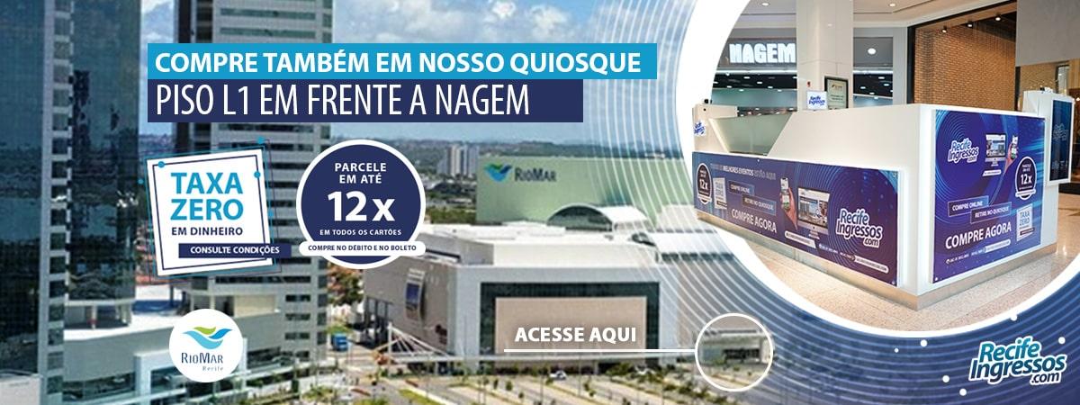 Compre também em nosso Ponto de Venda - Quiosque Recife Ingressos no Shopping  RioMar